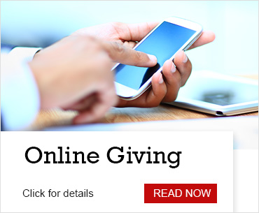 Online Giving. Click for details, Read Now >